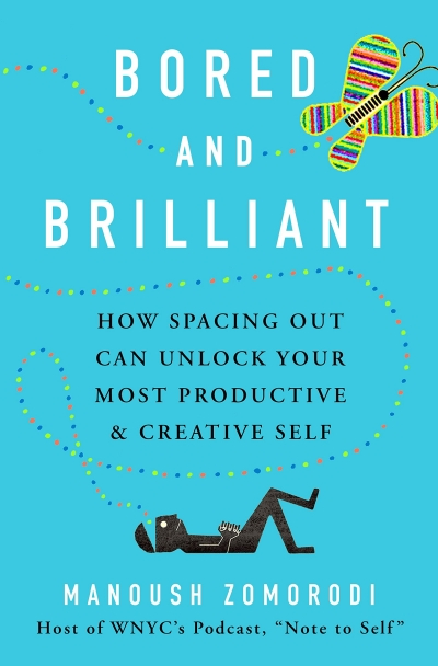 Bored and Brilliant How Spacing Out Can Unlock Your Most Productive and Creative Self Real Life Style Summer book list