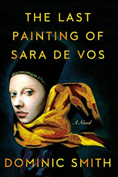 The Last Painting of Sara De Vos Dominic Smith Real Life Style Summer book list