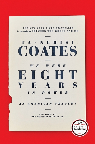 Ta-Nehisi Coates We Were Eight Years In Power Real Life Style Summer book list